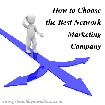 If you are going to do network marketing you need to know how to choose the best network marketing company.