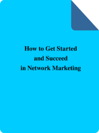 Right-click to download How to Get Started and Succeed in Network Marketing