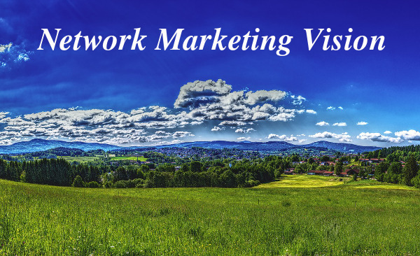 Every business needs to have a vision. My network marketing vision means that everyone wins - me, my team, our customers, and finally the company.