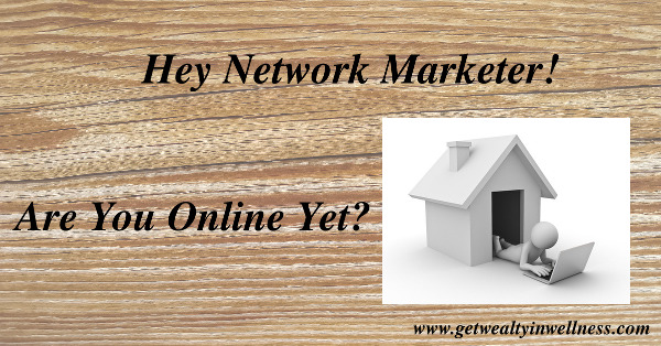 Online Network Marketing - are you online yet?