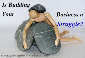 Does success in network marketing have to be a struggle?