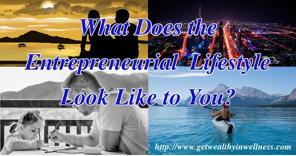 What does the entrepreneur lifestyle look like to you? It is different for everybody.