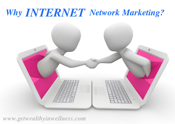 Why Internet network marketing when so many have been successful using traditional offline techniques?